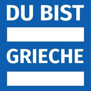 Du bist Grieche