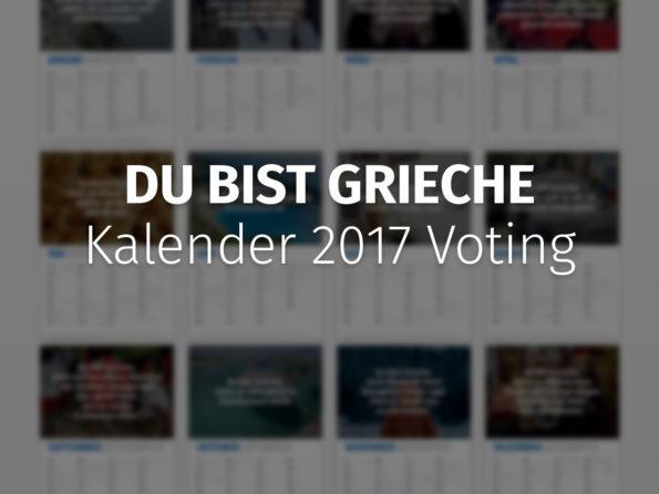 DU BIST GRIECHE Kalender 2017 Voting