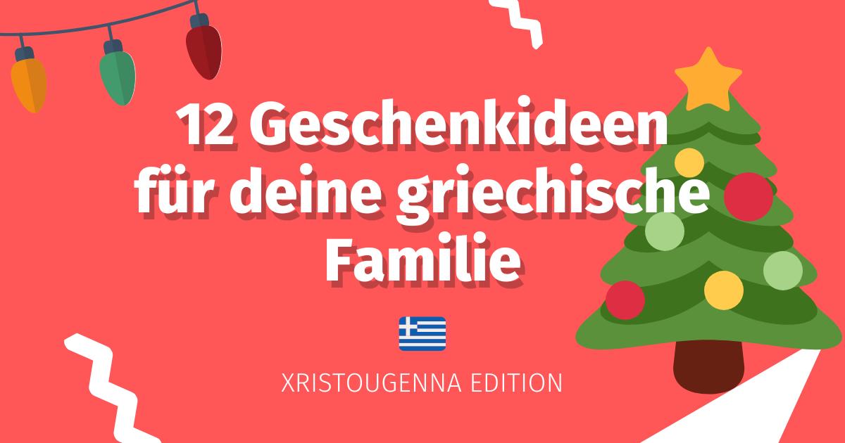 10 + 1 griechische Geschenkideen Weihnachten Edition