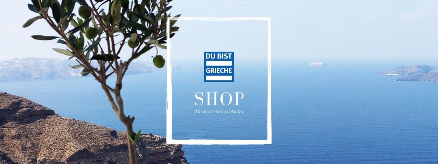 DU BIST GRIECHE Shop Leading Image